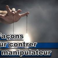 9 Façons pour contrer un manipulateur