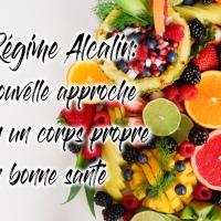 Le Régime Alcalin: La nouvelle approche pour un corps propre et en bonne santé