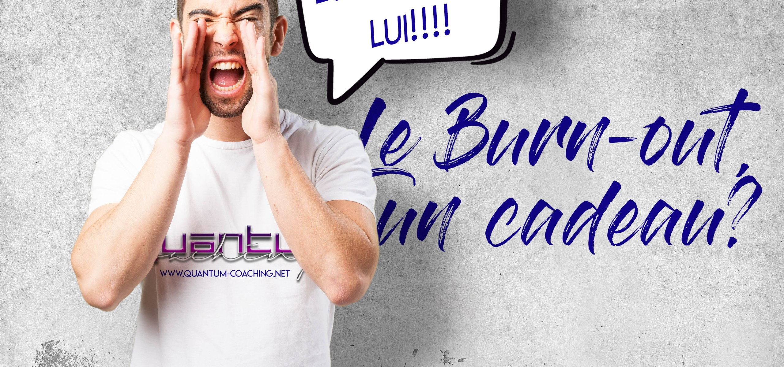 Le Burn-out, un Cadeau? - www.quantum-coaching.net