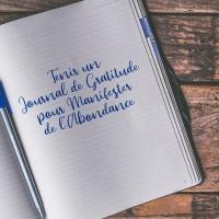 Tenir un Journal de gratitude pour manifester de l'abondance